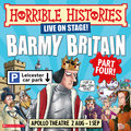 HORRIBLE HISTORIES – BARMY BRITAIN – PART FOUR! tickets